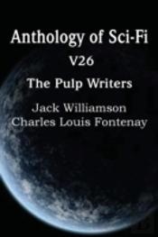 Anthology Of Sci-Fi V26, The Pulp Writers