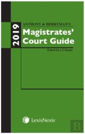 Anthony And Berryman'S Magistrates' Court Guide 2019