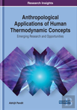 Anthropological Applications Of Human Thermodynamic Concepts
