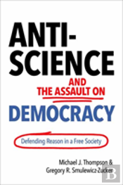 Anti-Science And The Assault On Democracy
