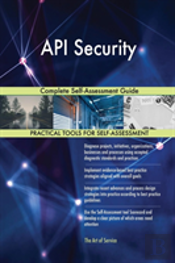 Api Security Complete Self-Assessment Guide