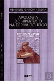 Apologia do Hipertexto na Deriva do Texto