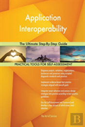 Application Interoperability The Ultimate Step-By-Step Guide