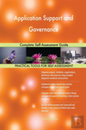 Application Support And Governance Complete Self-Assessment Guide