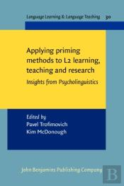Applying Priming Methods To L2 Learning, Teaching And Research