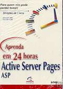 Bertrand.pt - Aprenda em 24 Horas Active Server Pages ASP