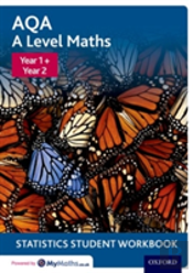 Aqa A Level Maths: Year 1 + Year 2 Statistics Student Workbook