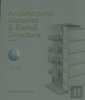 Architectural Material & Detail Structure: Metal