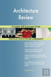 Architecture Review Complete Self-Assessment Guide