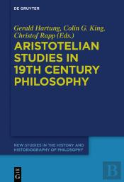 Aristotelian Studies In 19th Century Philosophy