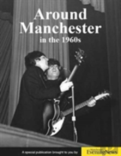 Around Manchester In The 1960'S