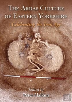 Bertrand.pt - Arras Culture Of Eastern Yorkshire - Celebrating The Iron Age