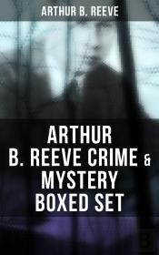 Arthur B. Reeve Crime & Mystery Boxed Set