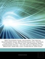 Articles On 2010 Television Films, Including: The Special Relationship (Film), Battlestar Galactica: The Plan, Camp Rock 2: The Final Jam, The Simpson