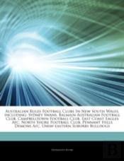 Articles On Australian Rules Football Clubs In New South Wales, Including: Sydney Swans, Balmain Australian Football Club, Campbelltown Football Club,