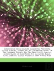 Articles On Czech Rock Music Groups, Including: Priessnitz (Band), Support Lesbiens, Dg 307, The Plastic People Of The Universe, Divokej Bill, The Pro
