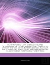 Articles On Films Depicting Latin American Military Dictatorships, Including: Missing (Film), The Official Story, In The Time Of The Butterflies (Film