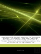 Articles On Films Directed By Val Guest, Including: The Quatermass Xperiment, Quatermass 2, Casino Royale (1967 Film), When Dinosaurs Ruled The Earth,