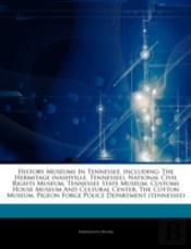 Articles On History Museums In Tennessee, Including: The Hermitage (Nashville, Tennessee), National Civil Rights Museum, Tennessee State Museum, Custo