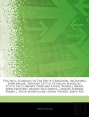 Articles On Political Scandals In The United Kingdom, Including: John Major, Zinoviev Letter, Peterloo Massacre, South Sea Company, Profumo Affair, Bu