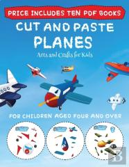 Arts And Crafts For Kids (Cut And Paste - Planes)