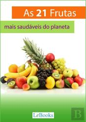 As 21 Frutas Mais Saudáveis Do Planeta