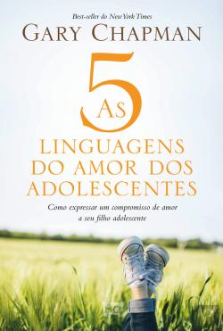 Bertrand.pt - As 5 Linguagens Do Amor Dos Adolescentes