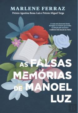Bertrand.pt - As Falsas Memórias De Manoel Luz
