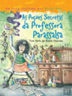 Bertrand.pt - As Poções Secretas da Professora Parassalsa