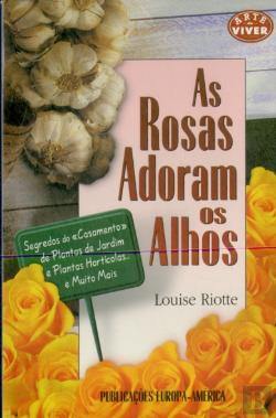Bertrand.pt - As Rosas Adoram Os Alhos