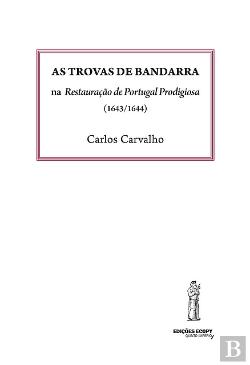 Bertrand.pt - As Trovas do Bandarra na Restauração de Portugal Prodigiosa (1643/1644)
