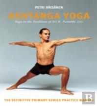 Ashtanga Yoga: The Yoga Tradition Of Sri K. Pattabhi Jois