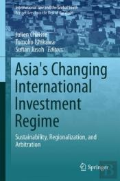 Asia'S Changing International Investment Regime