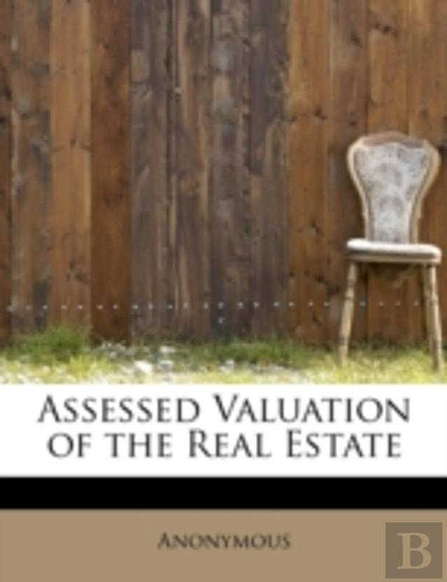Assessed Valuation Of The Real Estate
