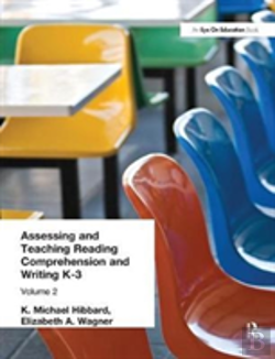 Bertrand.pt - Assessing And Teaching Reading Composition And Writing, K-3, Vol. 2
