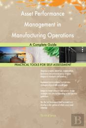 Asset Performance Management In Manufacturing Operations A Complete Guide