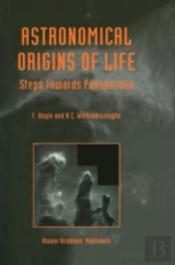 Astronomical Origins Of Life