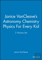 Astronomy, Chemistry, Physics For Every Kid