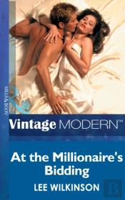At The Millionaire'S Bidding (Mills & Boon Modern)