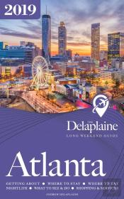Atlanta - The Delaplaine 2019 Long Weekend Guide