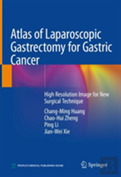 Atlas Of Laparoscopic Gastrectomy For Gastric Cancer