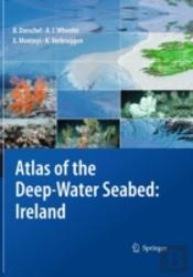 Atlas Of The Deep-Water Seabed : Ireland