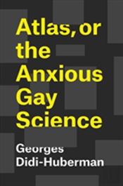 Atlas Or The Anxious Gay Science 821