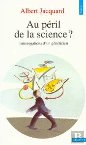 Au Peril De La Science? Interrogations D'Un Geneticien