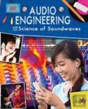 Audio Engineering And The Science Of Soundwaves