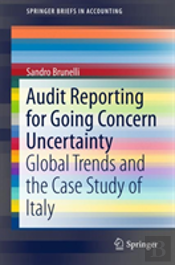 Audit Reporting For Going Concern Uncertainty