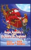 Augie Appleby'S Trouble In Toyland