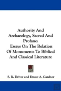 Bertrand.pt - Authority And Archaeology, Sacred And Profane: Essays On The Relation Of Monuments To Biblical And Classical Literature