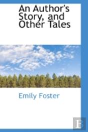 Author'S Story, And Other Tales