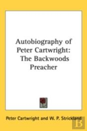 Autobiography Of Peter Cartwright: The B